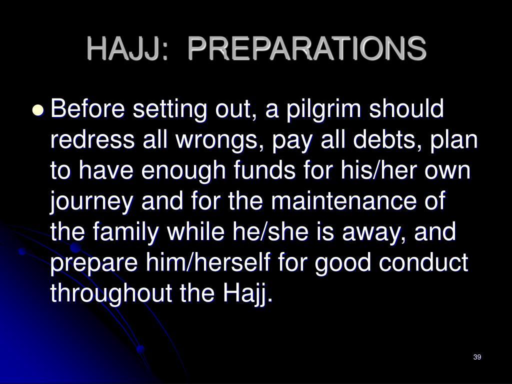 HAJJ:  PREPARATIONS