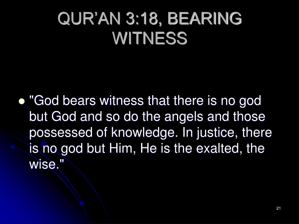 QUR'AN 3:18, BEARING WITNESS