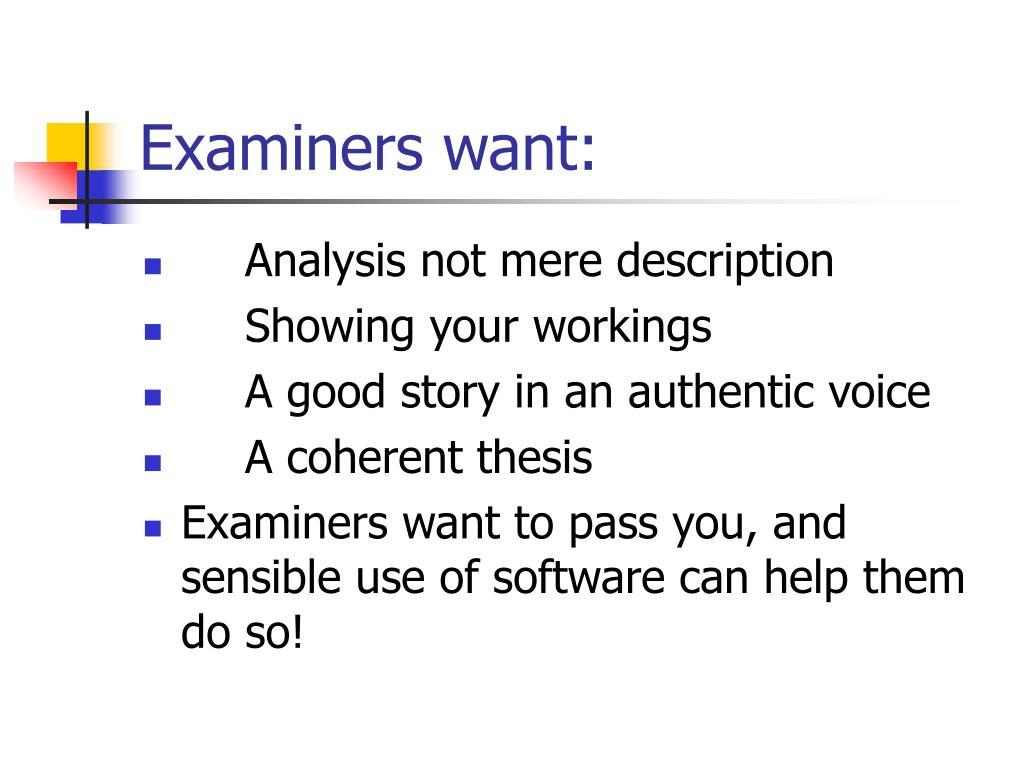 Examiners want: