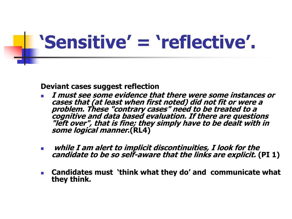 'Sensitive' = 'reflective'.