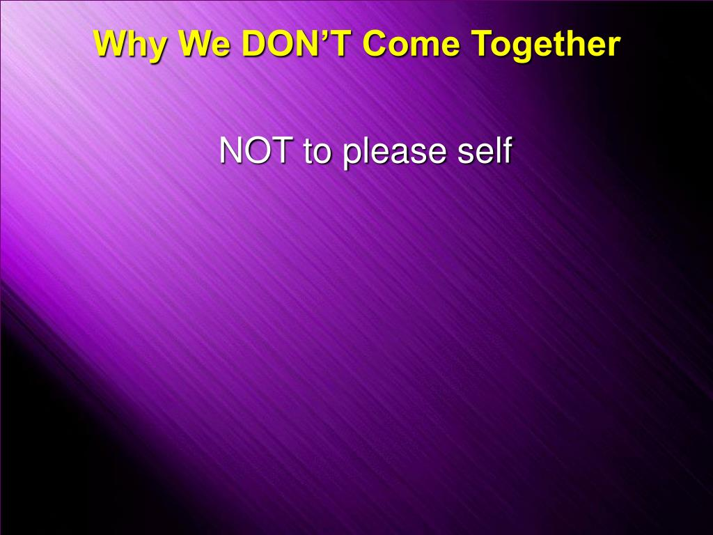 Why We DON'T Come Together