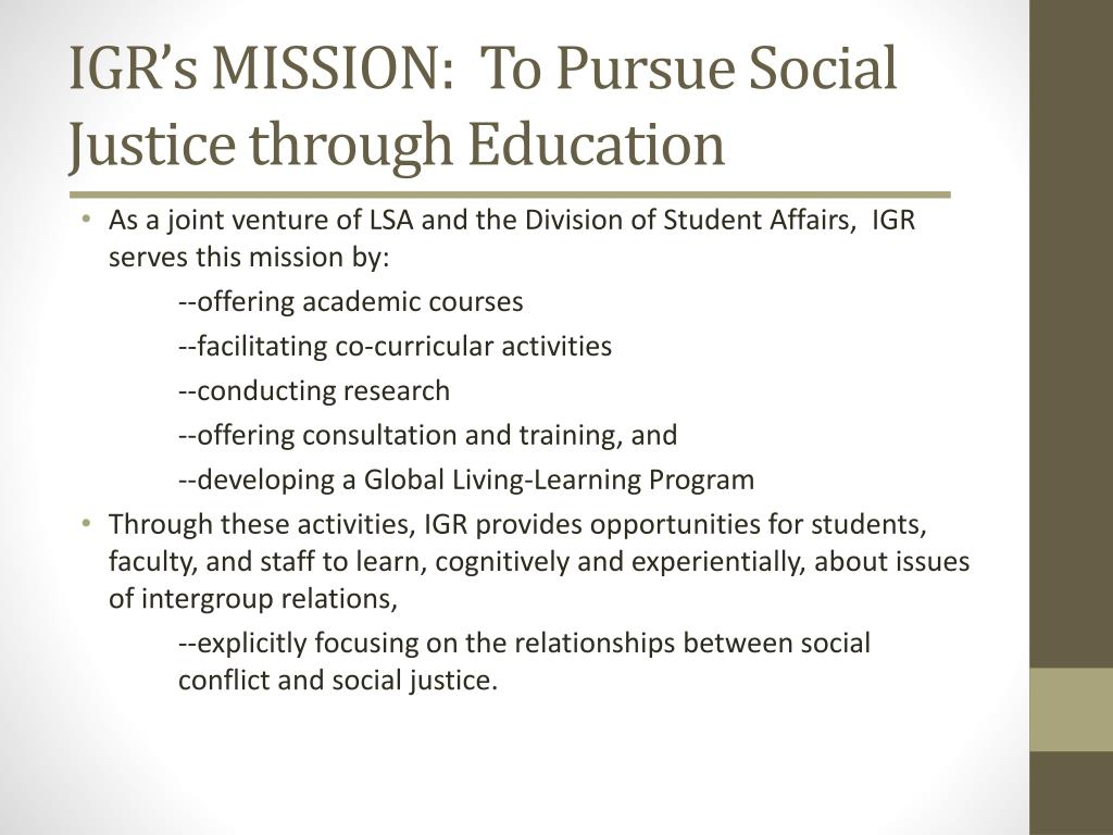 IGR's MISSION:  To Pursue Social Justice through Education