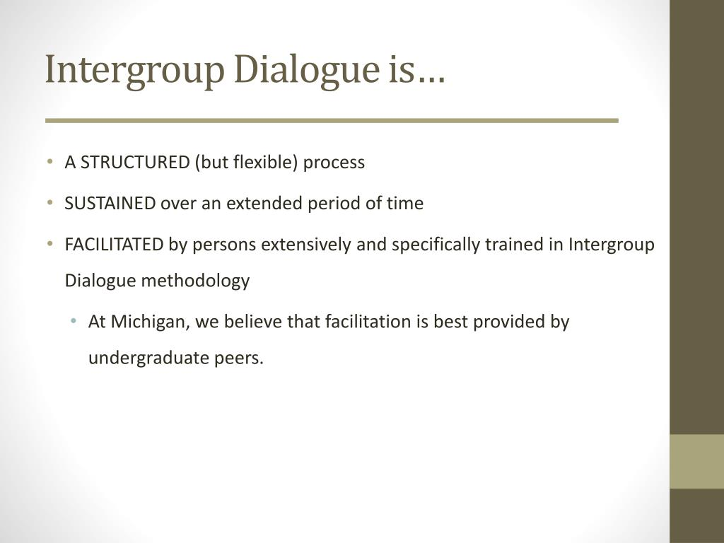 Intergroup Dialogue is…