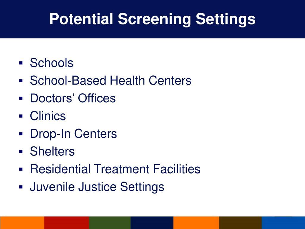 Potential Screening Settings