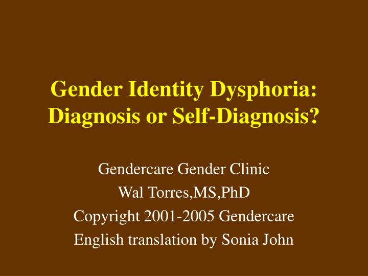 Gender identity dysphoria diagnosis or self diagnosis