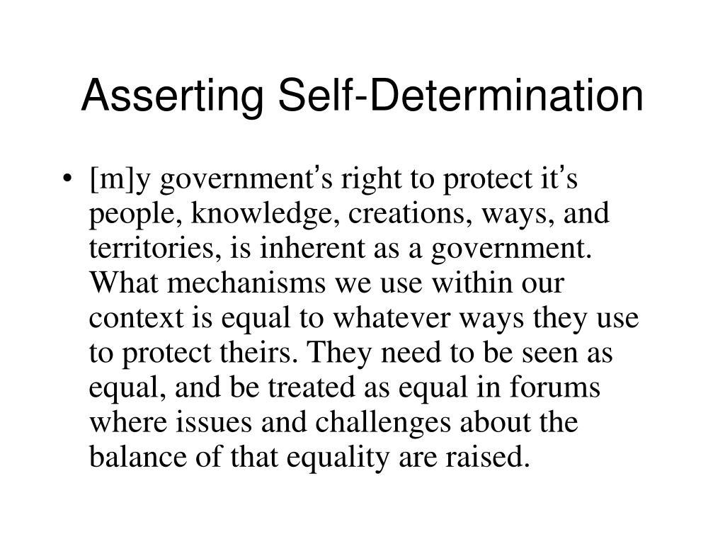 Asserting Self-Determination