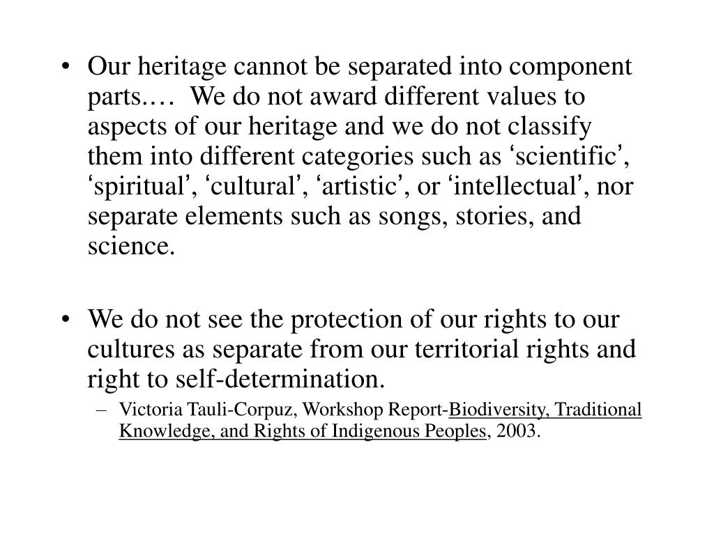 Our heritage cannot be separated into component parts.