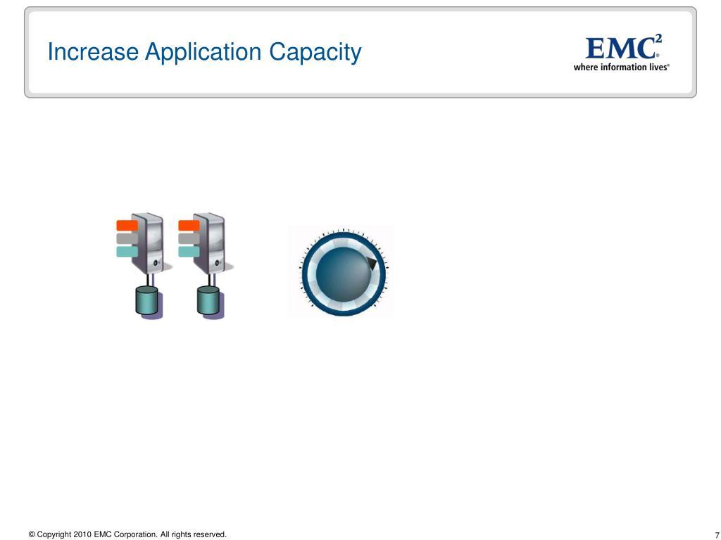 Increase Application Capacity