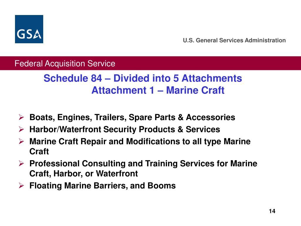 Schedule 84 – Divided into 5 AttachmentsAttachment 1 – Marine Craft