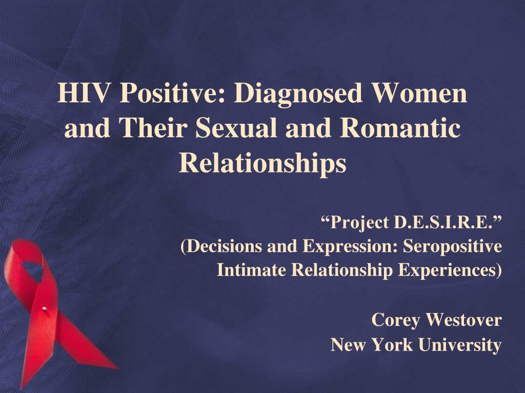 HIV Positive: Diagnosed Women and Their Sexual and Romantic Relationships