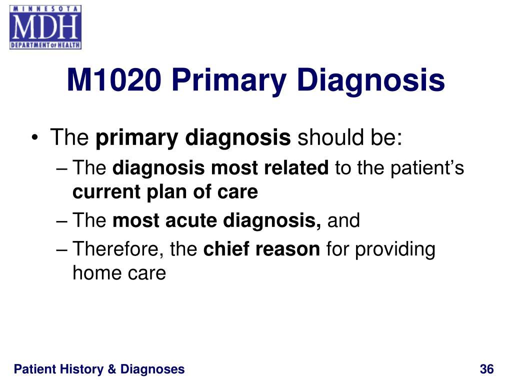 M1020 Primary Diagnosis