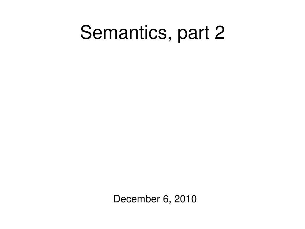 Semantics, part 2