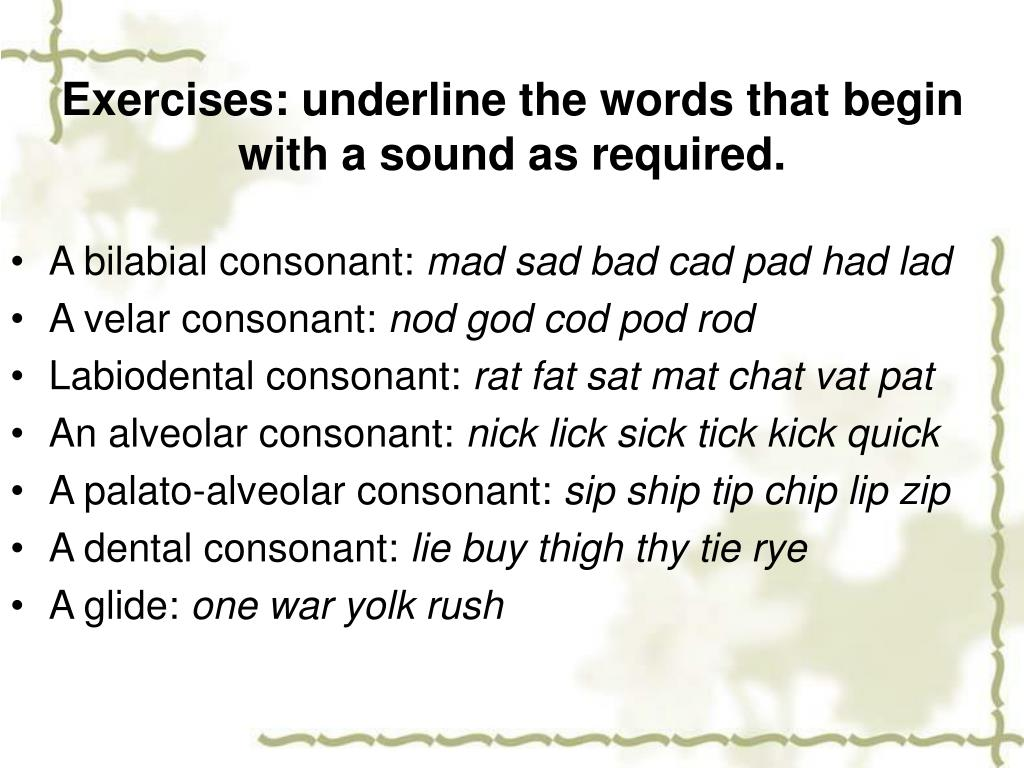 Exercises: underline the words that begin with a sound as required.