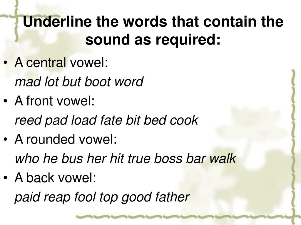 Underline the words that contain the sound as required: