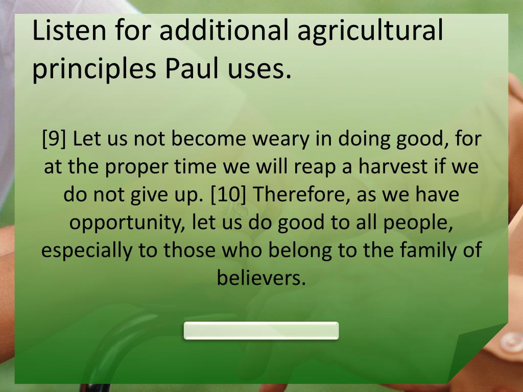 Listen for additional agricultural principles Paul uses.