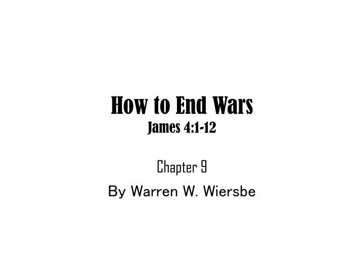 How to end wars james 4 1 12