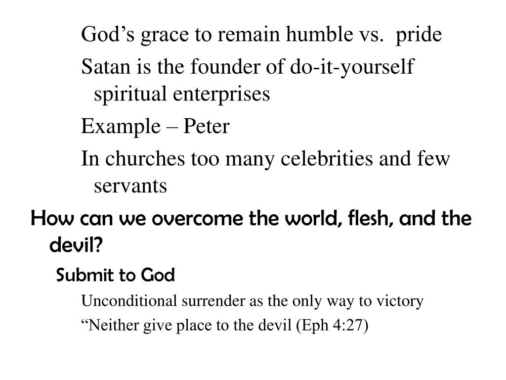 God's grace to remain humble vs.  pride