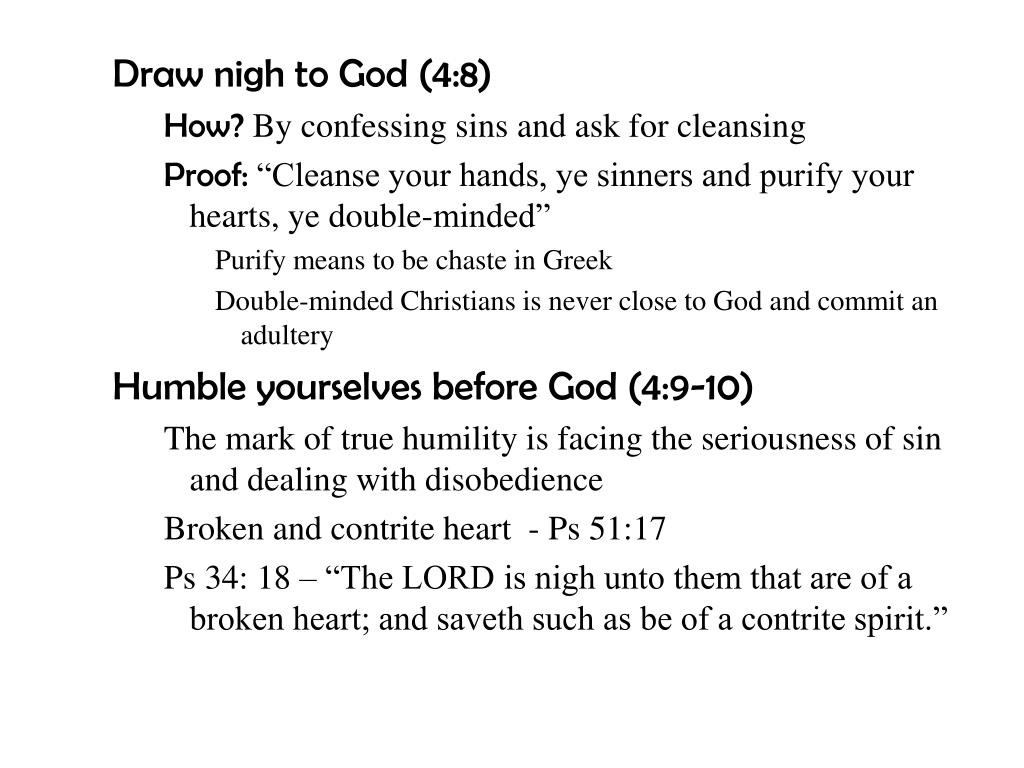Draw nigh to God (4:8)