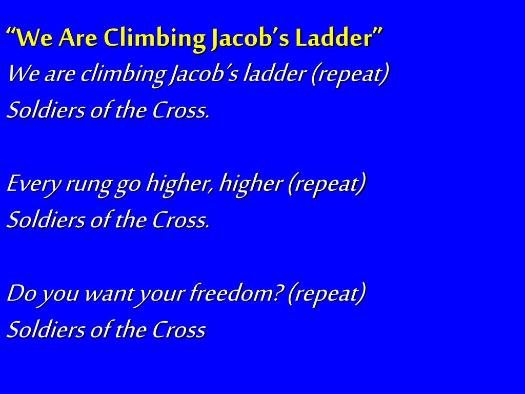 """We Are Climbing Jacob's Ladder"""
