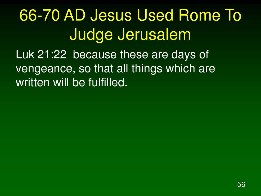 66-70 AD Jesus Used Rome To Judge Jerusalem