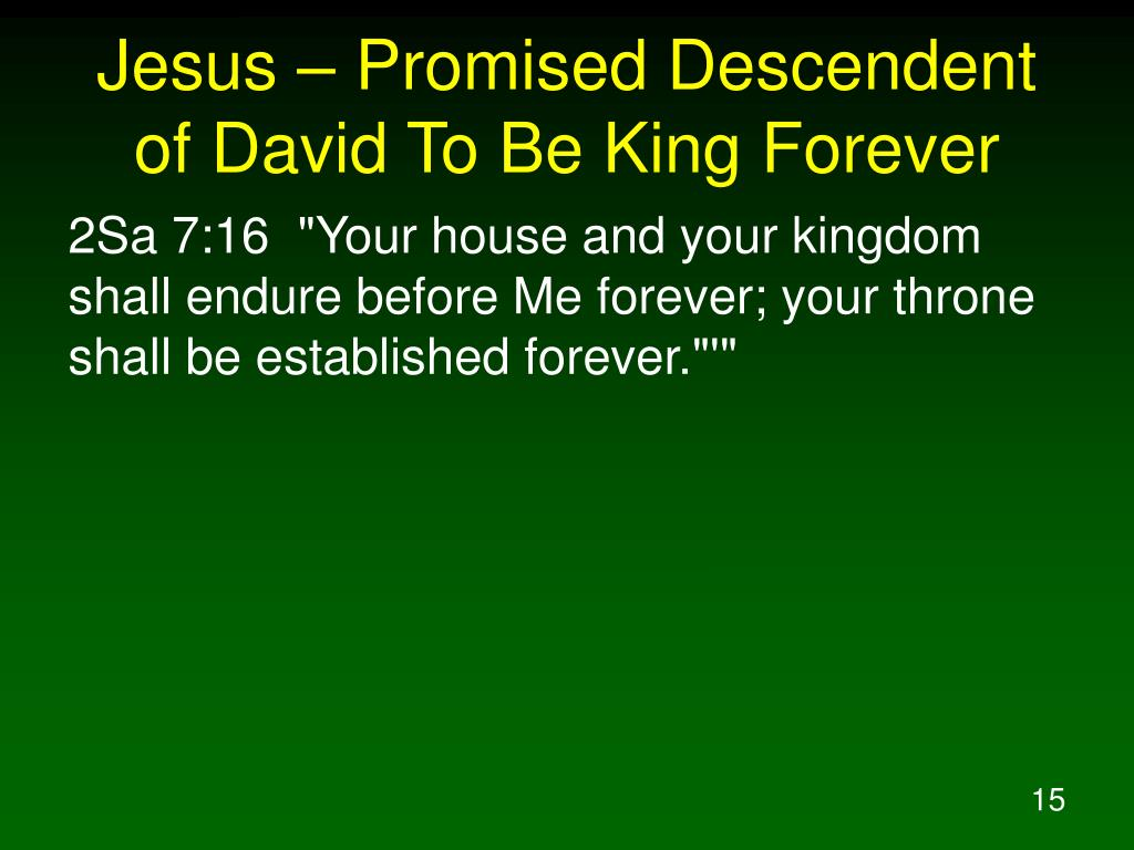 Jesus – Promised Descendent of David To Be King Forever