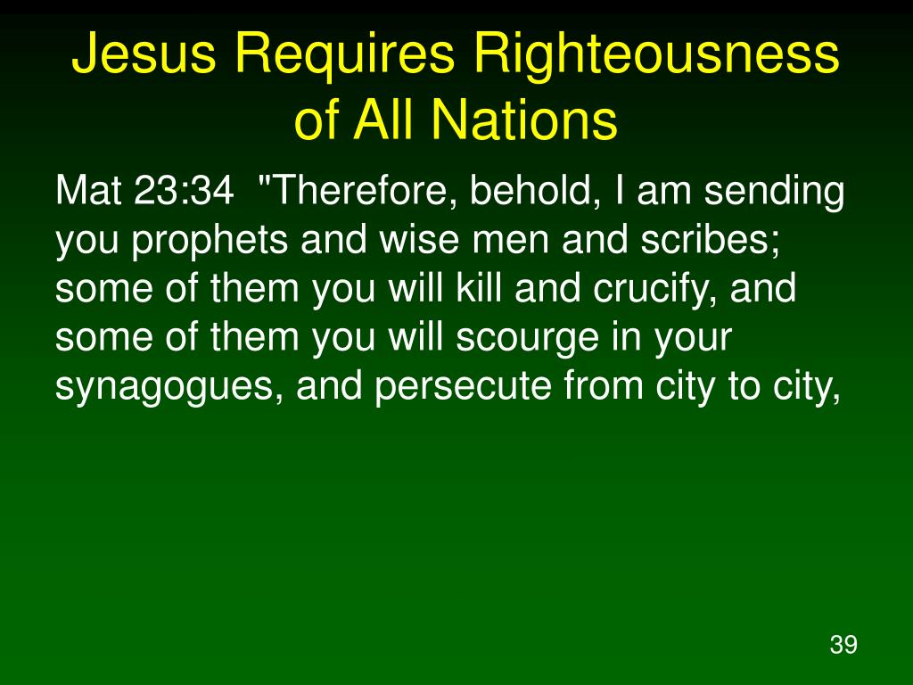 Jesus Requires Righteousness of All Nations