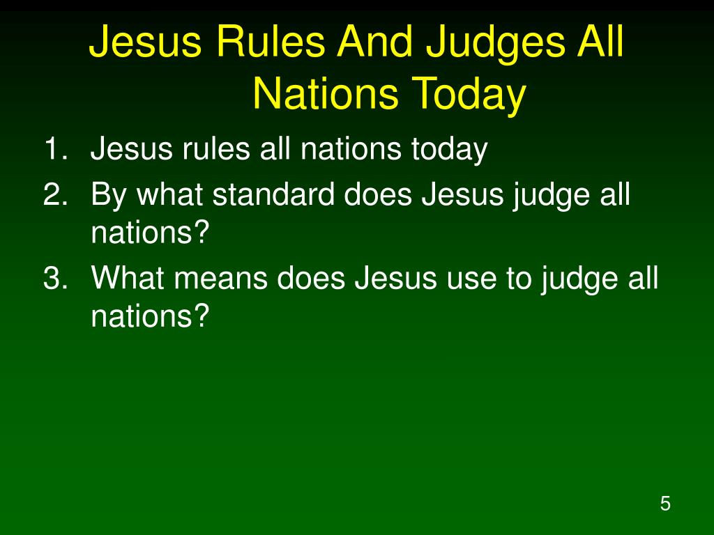 Jesus Rules And Judges All Nations Today
