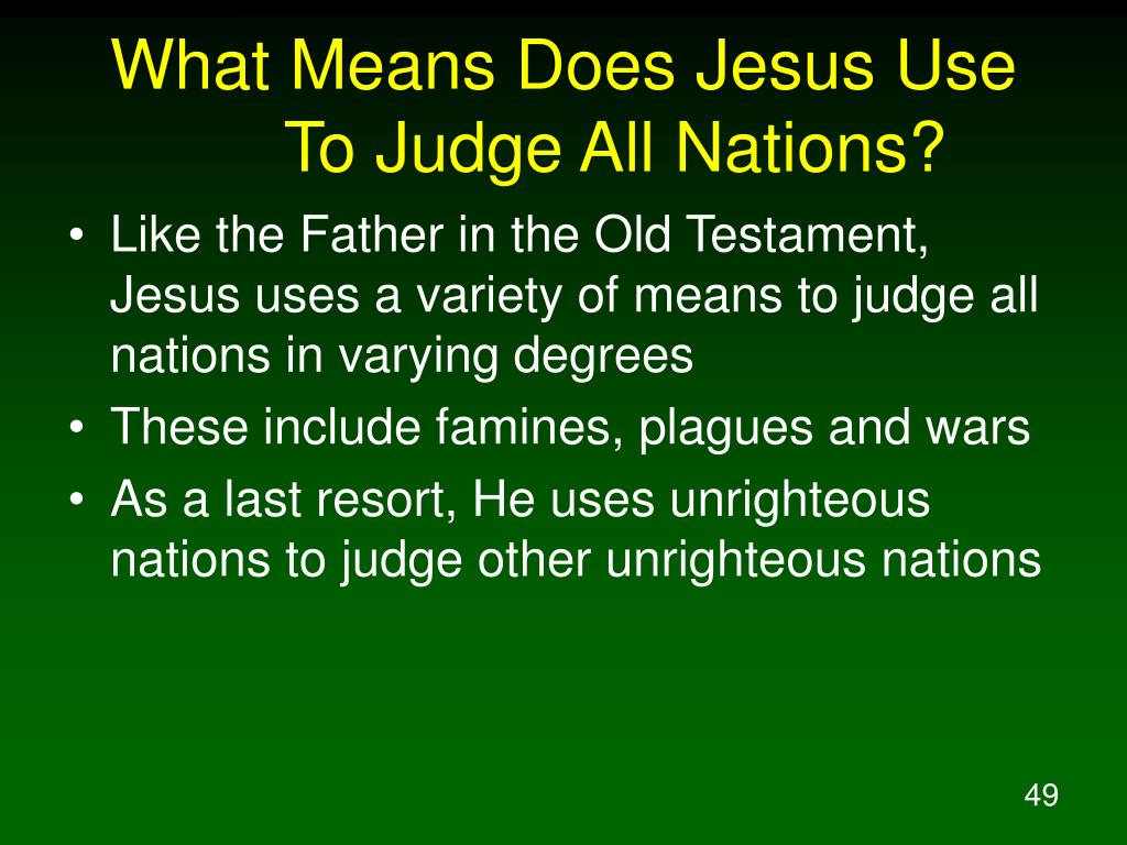 What Means Does Jesus Use To Judge All Nations?