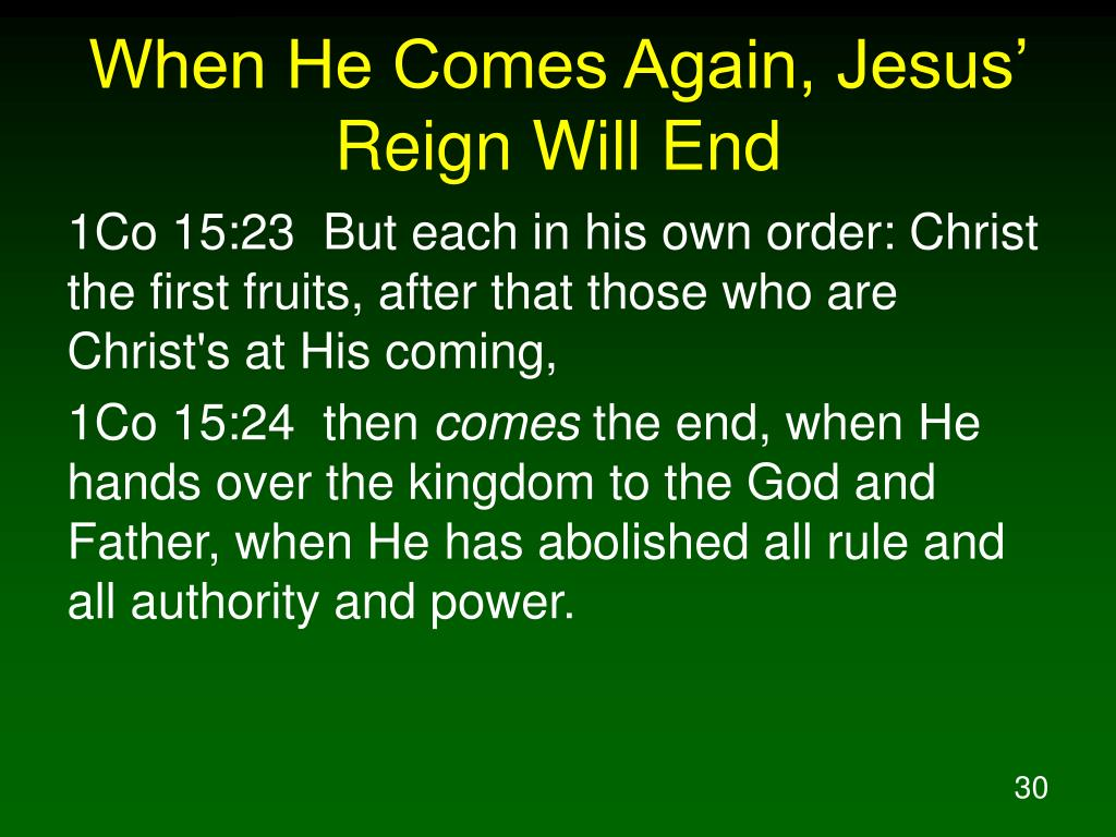 When He Comes Again, Jesus' Reign Will End