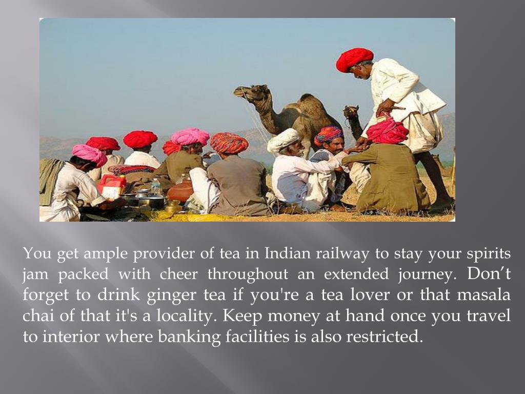 You get ample provider of tea in