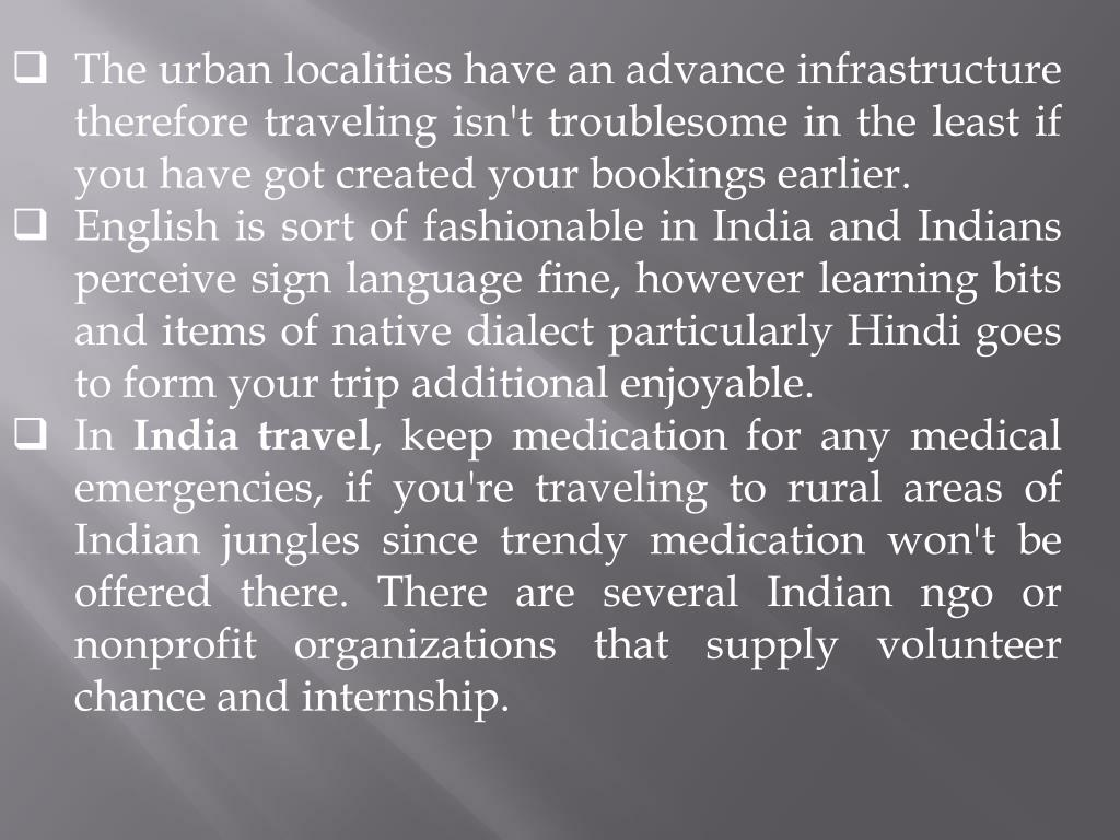 The urban localities have an advance infrastructure therefore traveling isn't troublesome in the least if you have got created your bookings earlier.