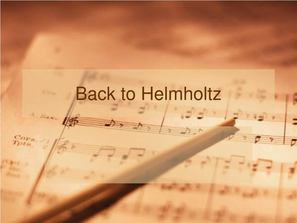 Back to Helmholtz