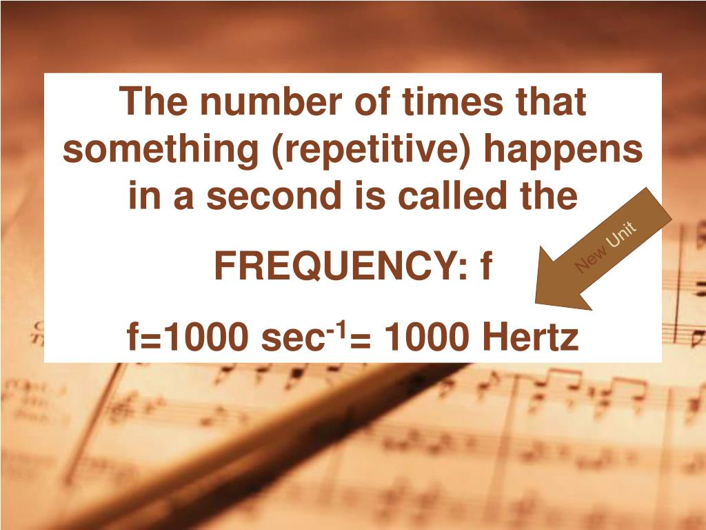 The number of times that something (repetitive) happens in a second is called the