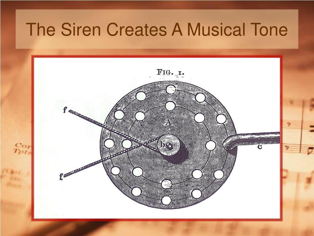 The Siren Creates A Musical Tone