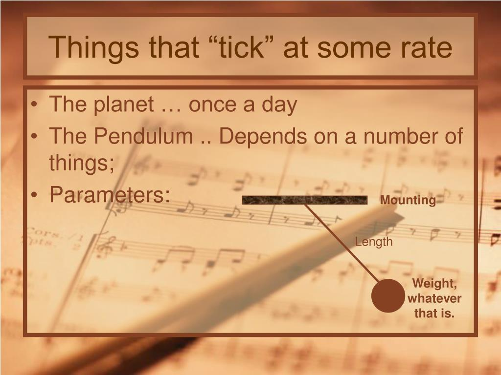 """Things that """"tick"""" at some rate"""