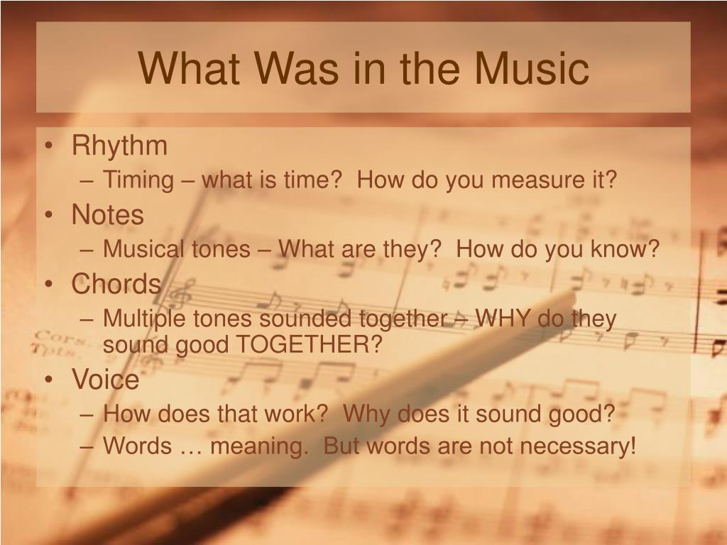 What Was in the Music