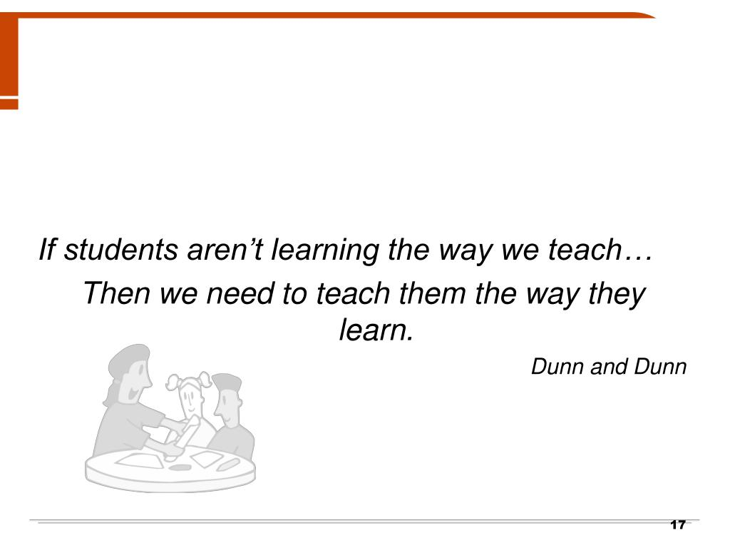 If students aren't learning the way we teach…