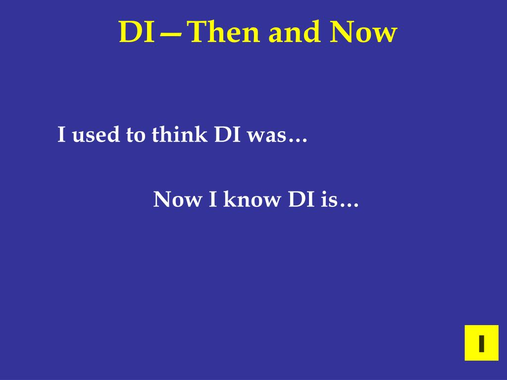DI—Then and Now