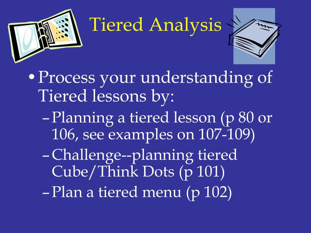 Tiered Analysis