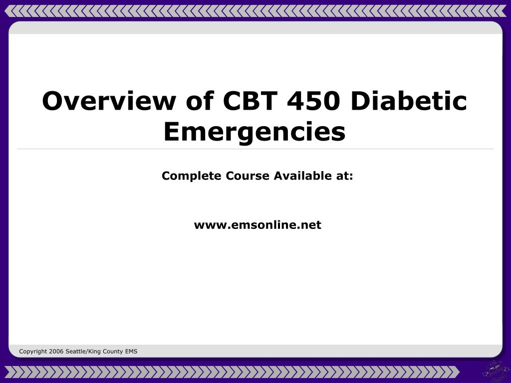 Overview of CBT 450 Diabetic Emergencies