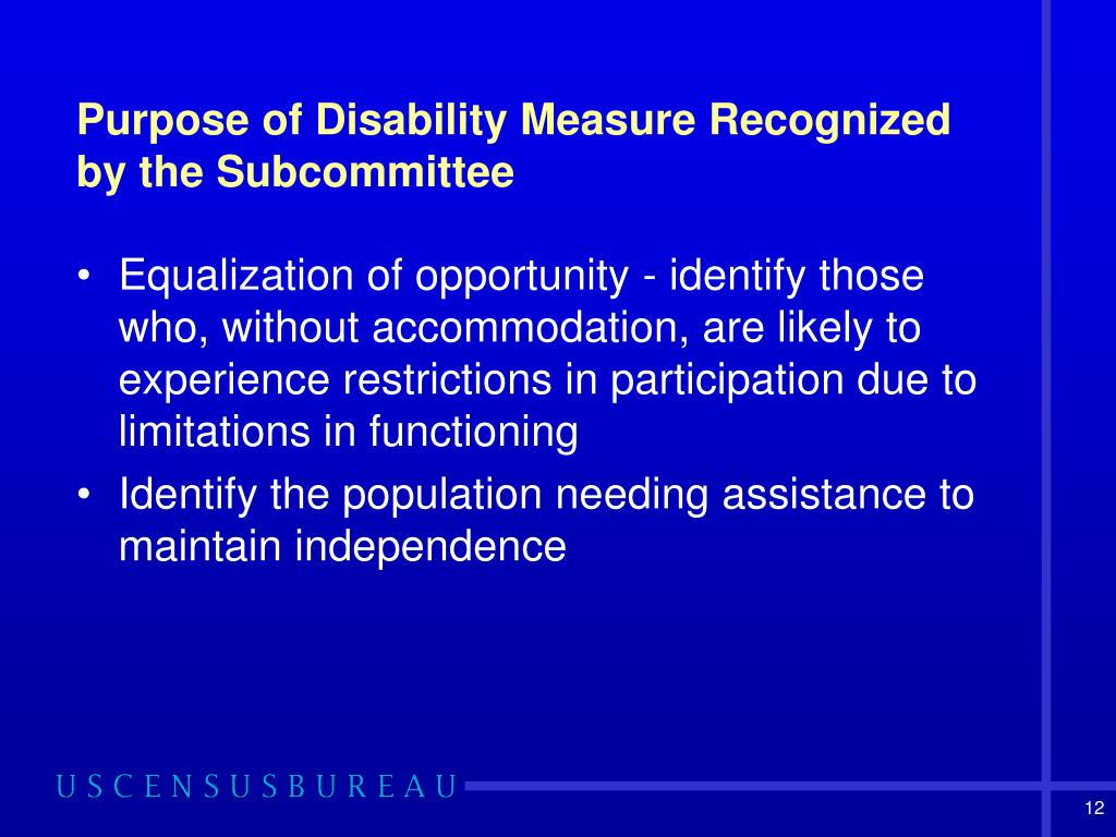 Purpose of Disability Measure Recognized by the Subcommittee