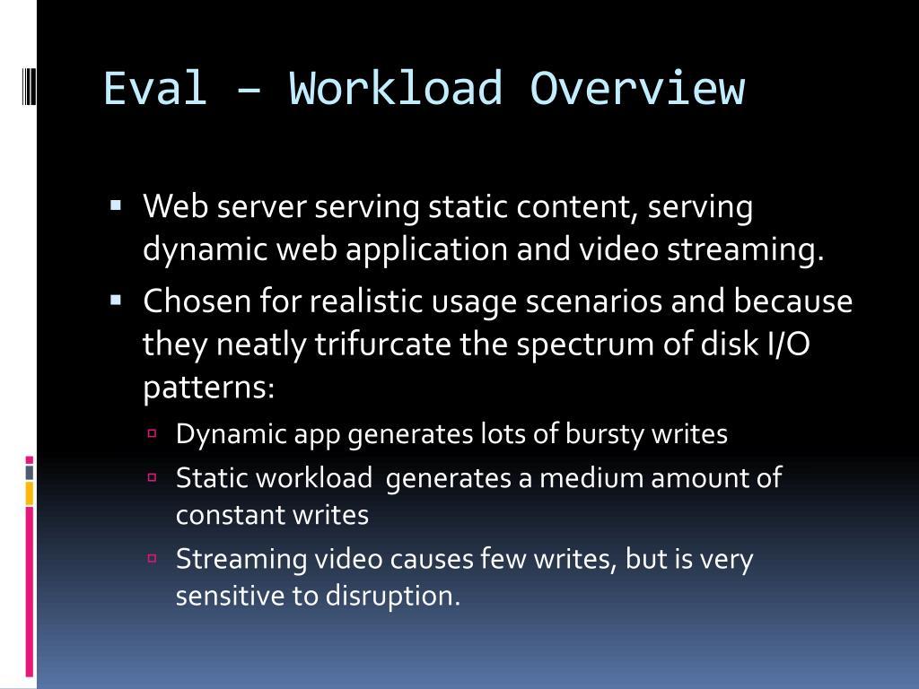 Eval – Workload Overview