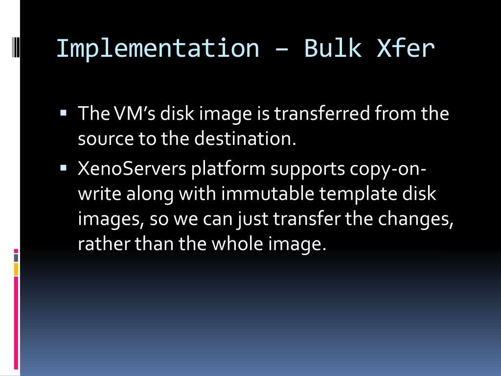 Implementation – Bulk Xfer