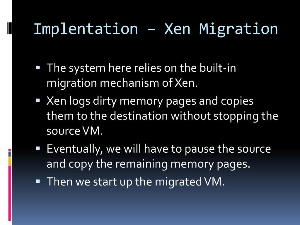 Implentation – Xen Migration