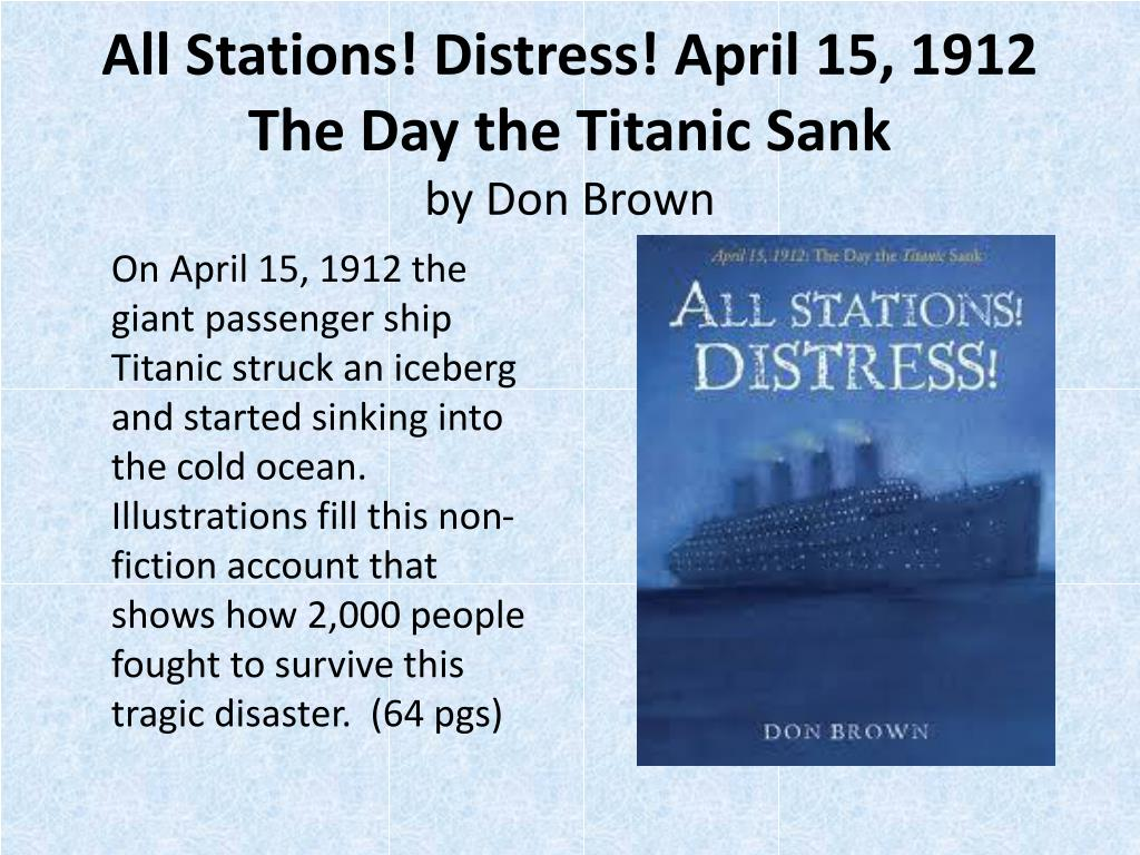 All Stations! Distress! April 15, 1912