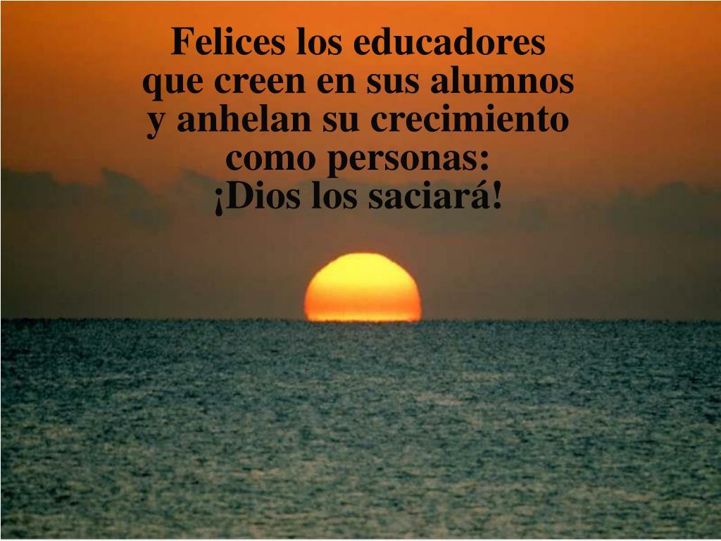 Felices los educadores