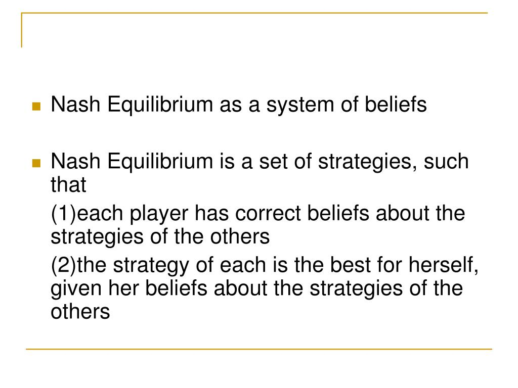 Nash Equilibrium as a system of beliefs
