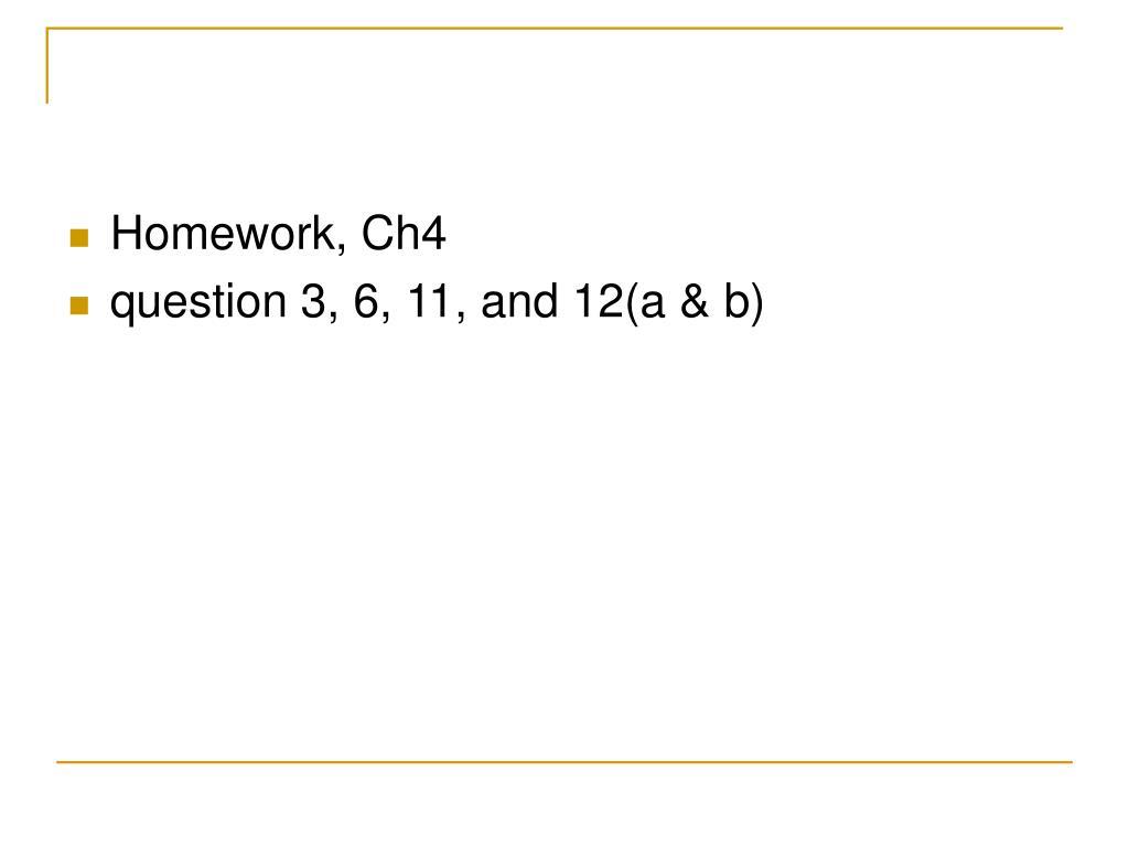 Homework, Ch4