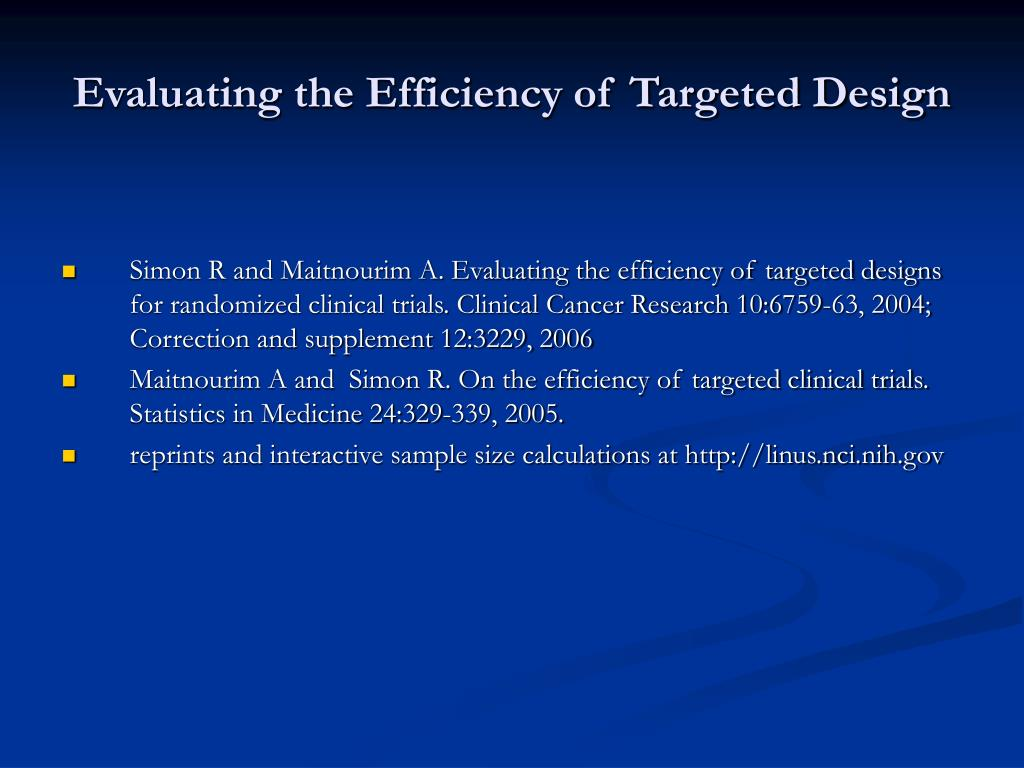 Evaluating the Efficiency of Targeted Design