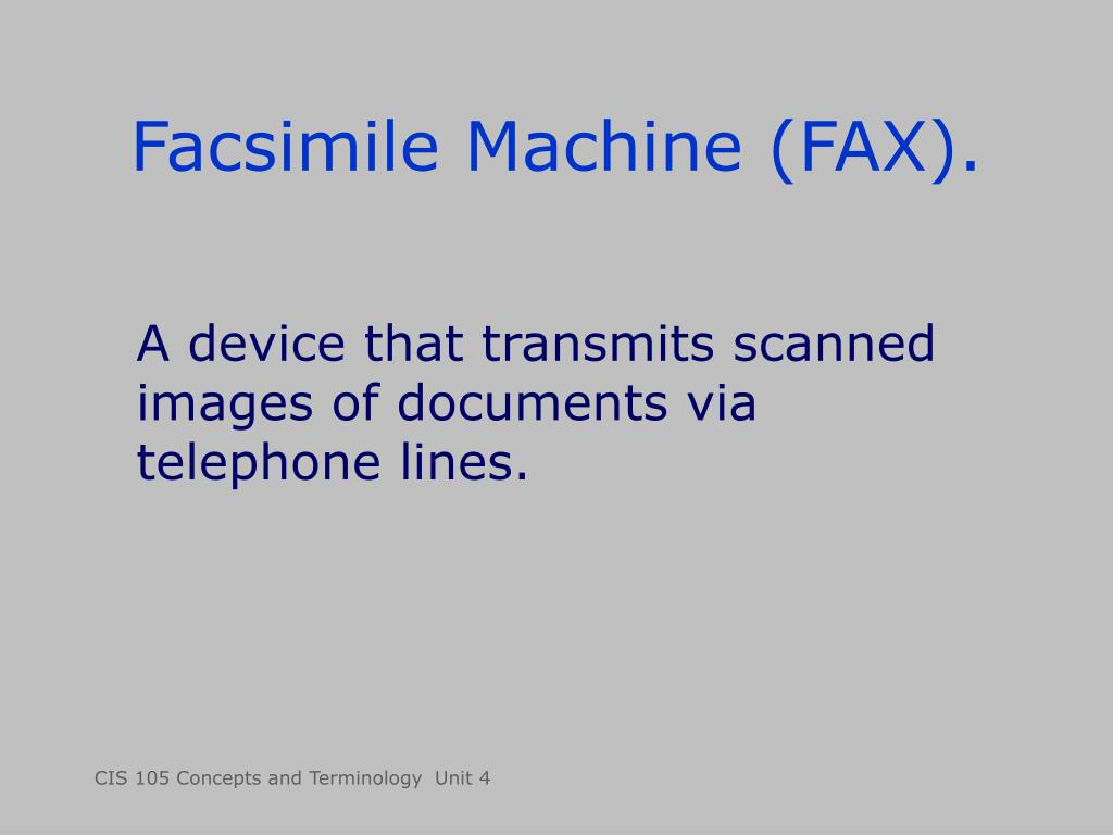 Facsimile Machine (FAX).
